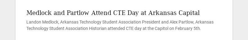 Medlock and Partlow Attend CTE Day at Arkansas Capital Landon Medlock, Arkansas Technology...