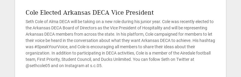 Cole Elected Arkansas DECA Vice President Seth Cole of Alma DECA will be taking on a new role...