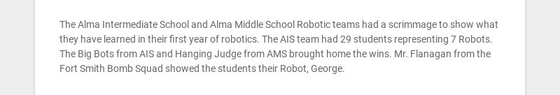 The Alma Intermediate School and Alma Middle School Robotic teams had a scrimmage to show what...