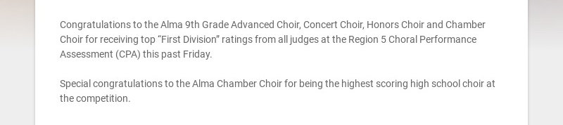 Congratulations to the Alma 9th Grade Advanced Choir, Concert Choir, Honors Choir and Chamber...