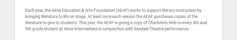 Each year, the Alma Education & Arts Foundation (AEAF) works to support literacy instruction by...