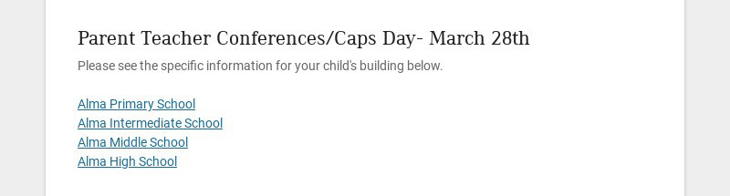 Parent Teacher Conferences/Caps Day- March 28th Please see the specific information for your...