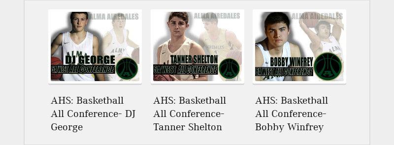 AHS: Basketball All Conference- DJ George AHS: Basketball All Conference- Tanner Shelton AHS:...