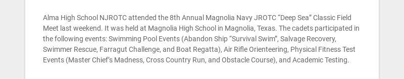 "Alma High School NJROTC attended the 8th Annual Magnolia Navy JROTC ""Deep Sea"" Classic Field Meet..."