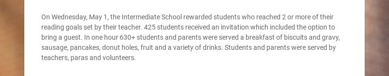 On Wednesday, May 1, the Intermediate School rewarded students who reached 2 or more of their...