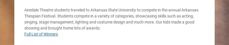 Airedale Theatre students traveled to Arkansas State University to compete in the annual Arkansas...