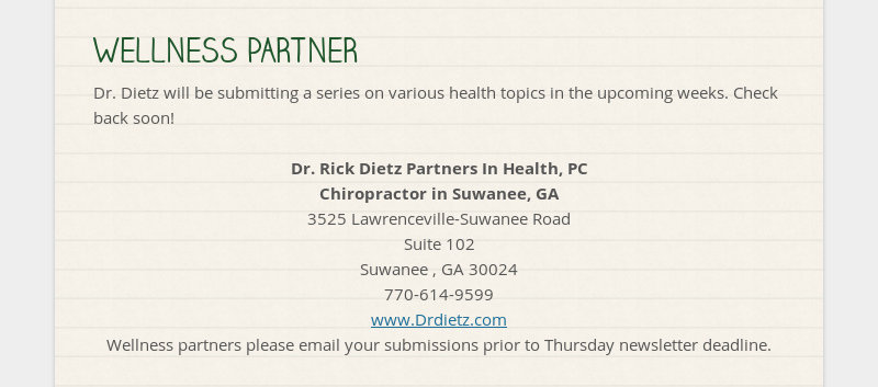 WELLNESS PARTNER Dr. Dietz will be submitting a series on various health topics in the upcoming...