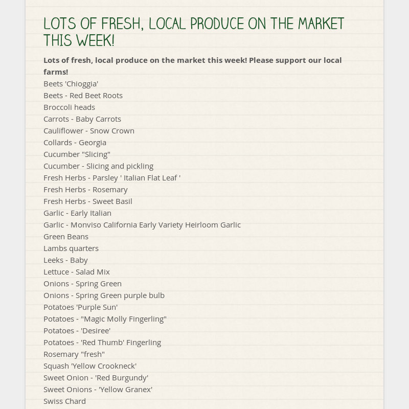 LOTS OF FRESH, LOCAL PRODUCE ON THE MARKET THIS WEEK! Lots of fresh, local produce on the market...