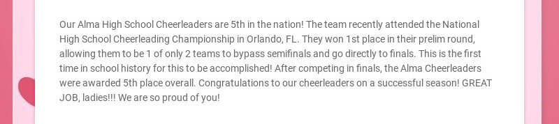 Our Alma High School Cheerleaders are 5th in the nation! The team recently attended the National...