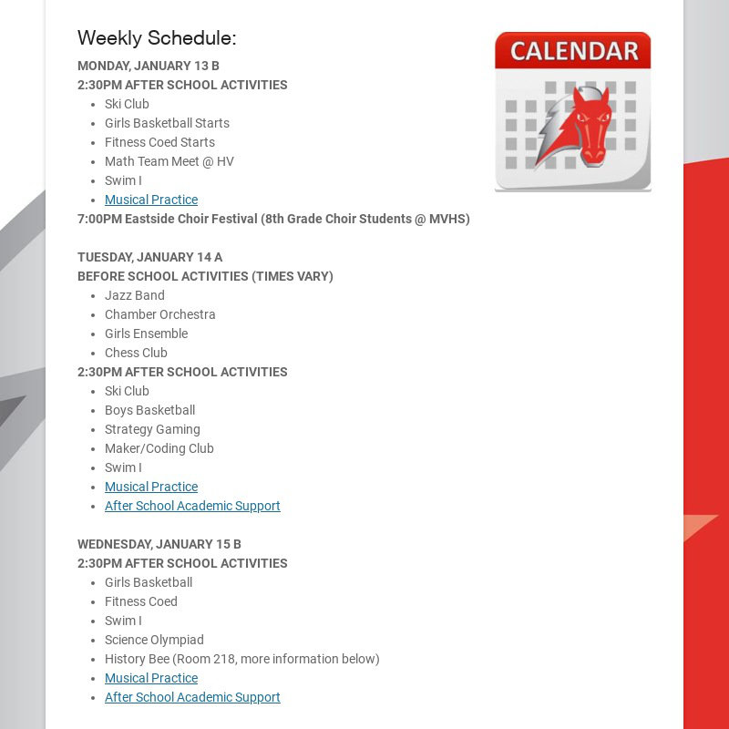 Weekly Schedule: MONDAY, JANUARY 13 B 2:30PM AFTER SCHOOL ACTIVITIES Ski Club Girls Basketball...