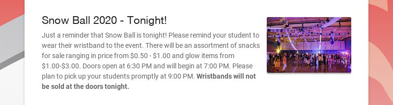 Snow Ball 2020 - Tonight! Just a reminder that Snow Ball is tonight! Please remind your student...