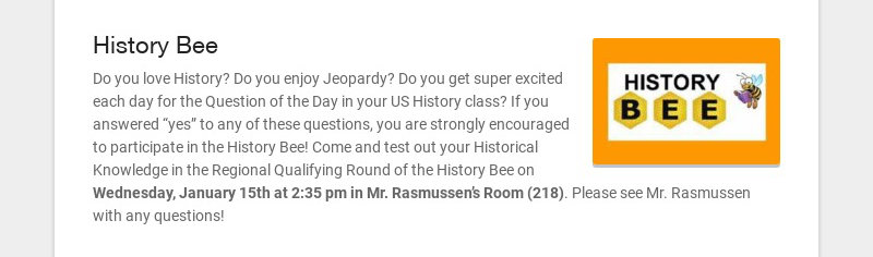 History Bee Do you love History? Do you enjoy Jeopardy? Do you get super excited each day for the...