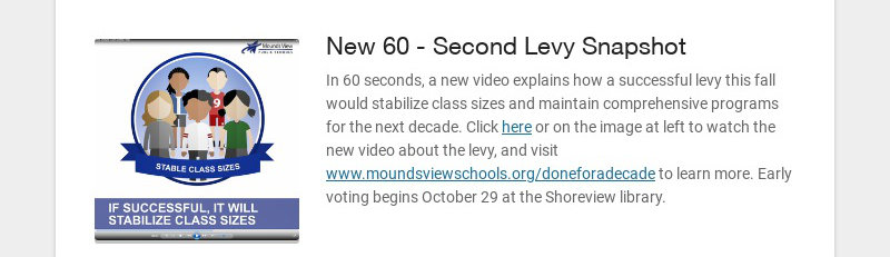 New 60 - Second Levy Snapshot In 60 seconds, a new video explains how a successful levy this fall...