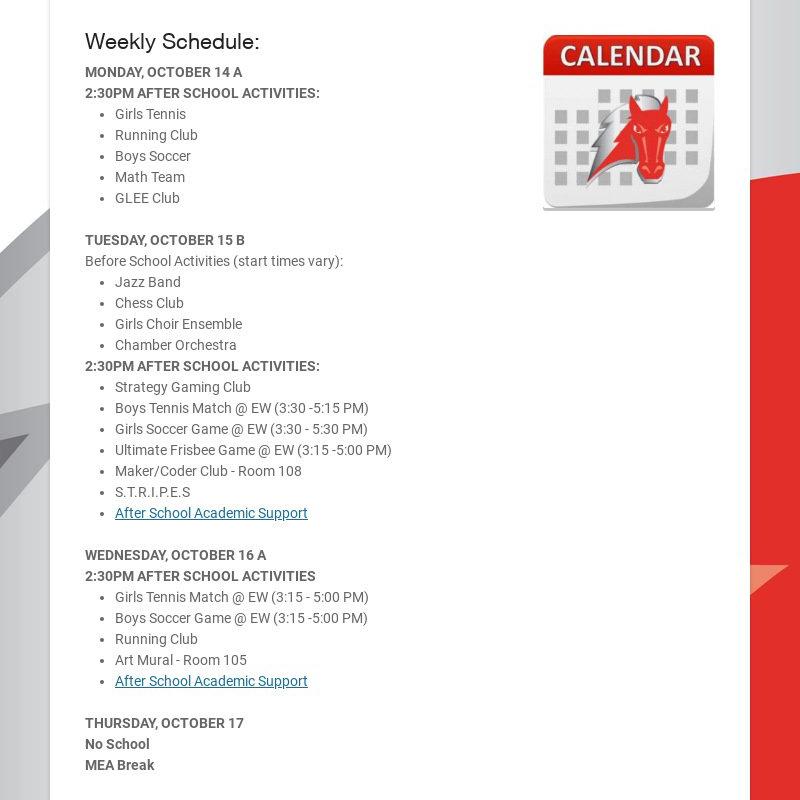 Weekly Schedule: MONDAY, OCTOBER 14 A 2:30PM AFTER SCHOOL ACTIVITIES: Girls Tennis Running Club...
