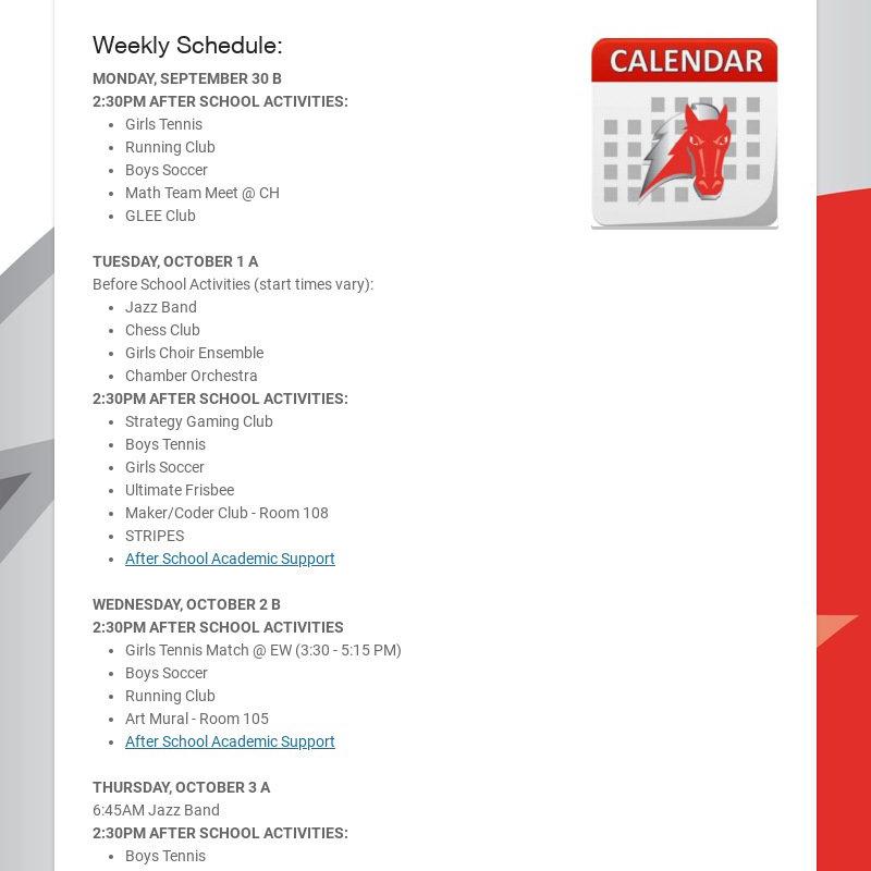 Weekly Schedule: MONDAY, SEPTEMBER 30 B 2:30PM AFTER SCHOOL ACTIVITIES: Girls Tennis Running Club...