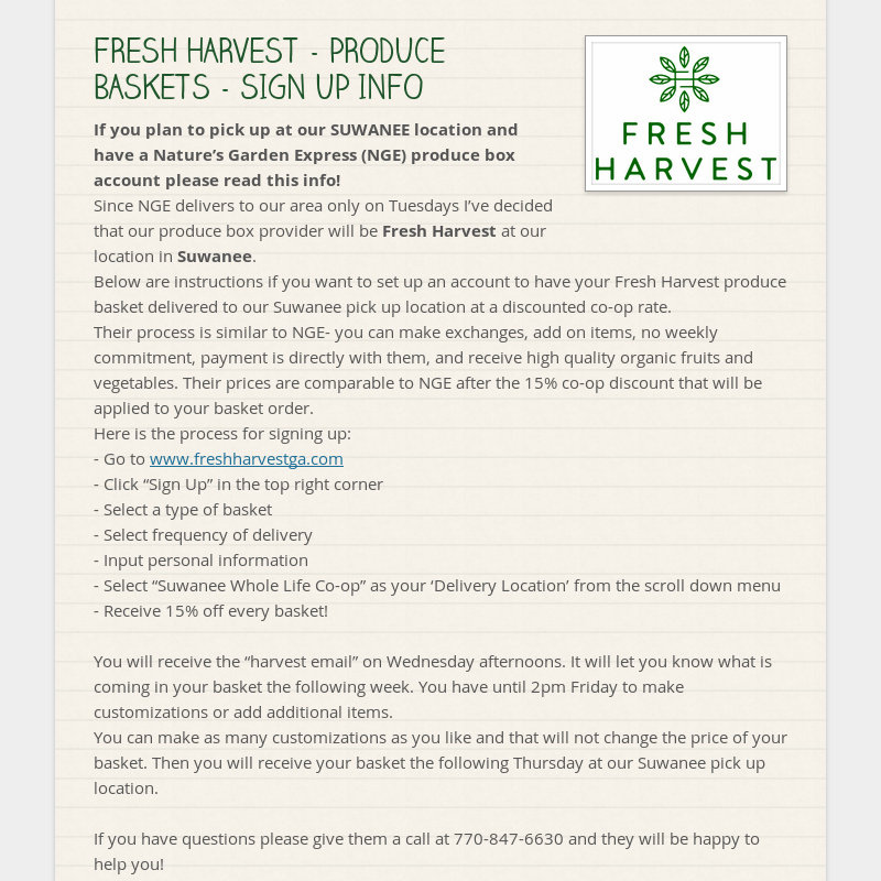 FRESH HARVEST - PRODUCE BASKETS - SIGN UP INFO If you plan to pick up at our SUWANEE location and...