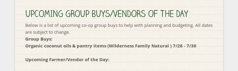 UPCOMING GROUP BUYS/VENDORS OF THE DAY Below is a list of upcoming co-op group buys to help with...