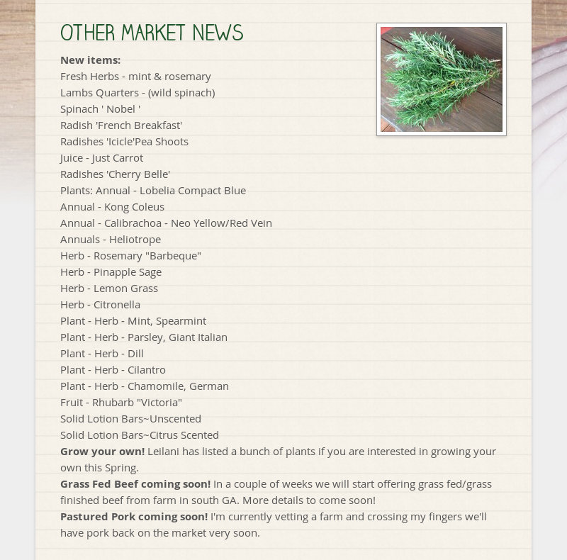 OTHER MARKET NEWS New items: Fresh Herbs - mint & rosemary Lambs Quarters - (wild spinach) Spinach '...