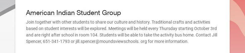 American Indian Student Group Join together with other students to share our culture and history....