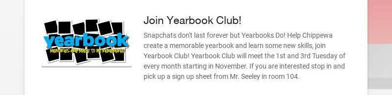 Join Yearbook Club! Snapchats don't last forever but Yearbooks Do! Help Chippewa create a...