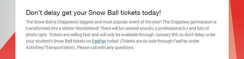 Don't delay get your Snow Ball tickets today! The Snow Ball is Chippewa's biggest and most...