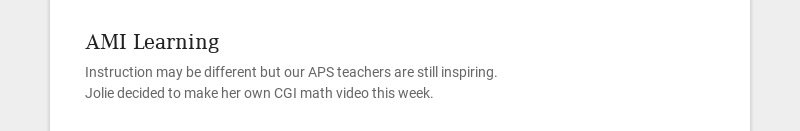 AMI Learning Instruction may be different but our APS teachers are still inspiring. Jolie decided...