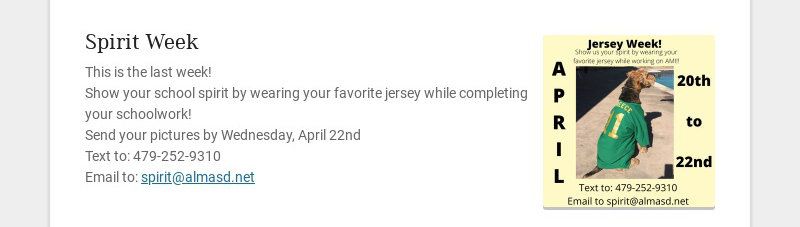 Spirit Week This is the last week! Show your school spirit by wearing your favorite jersey while...