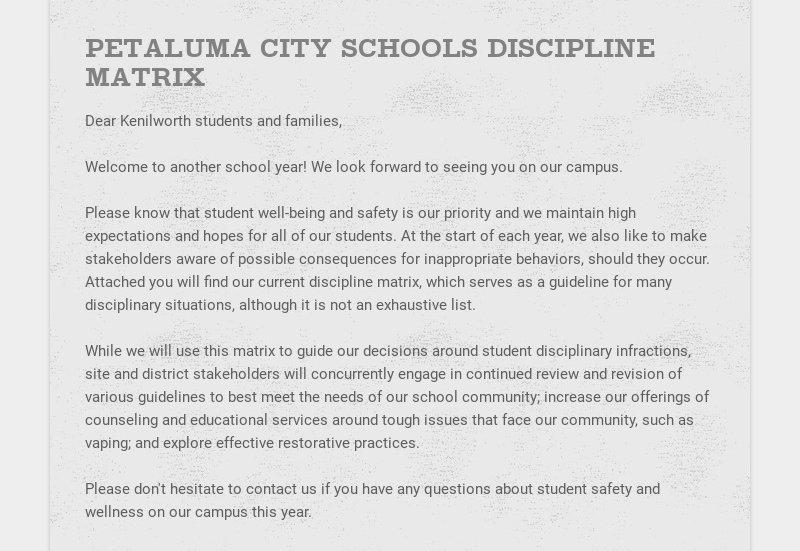 PETALUMA CITY SCHOOLS DISCIPLINE MATRIX Dear Kenilworth students and families, Welcome to another...