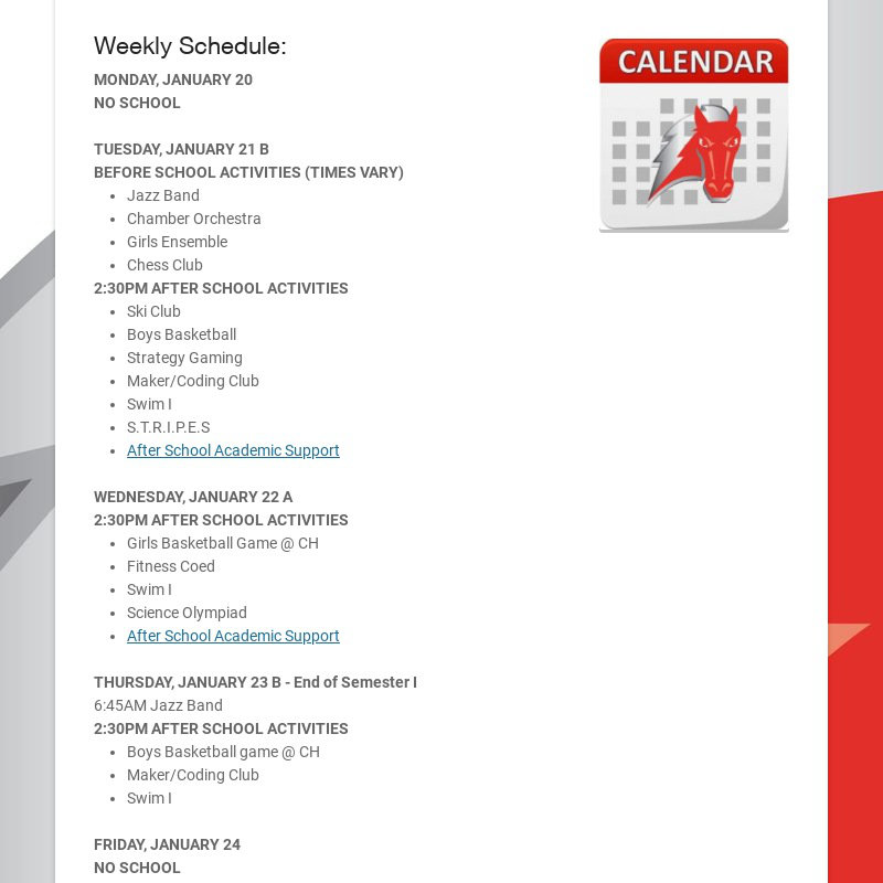 Weekly Schedule: MONDAY, JANUARY 20 NO SCHOOL TUESDAY, JANUARY 21 B BEFORE SCHOOL ACTIVITIES...