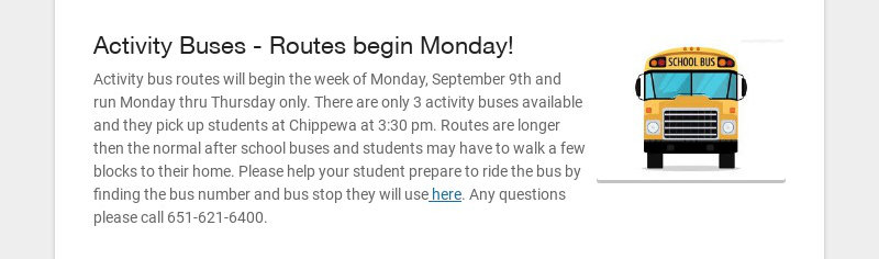 Activity Buses - Routes begin Monday! Activity bus routes will begin the week of Monday,...