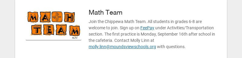 Math Team Join the Chippewa Math Team. All students in grades 6-8 are welcome to join. Sign up on...