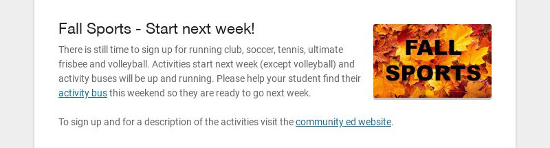 Fall Sports - Start next week! There is still time to sign up for running club, soccer, tennis,...