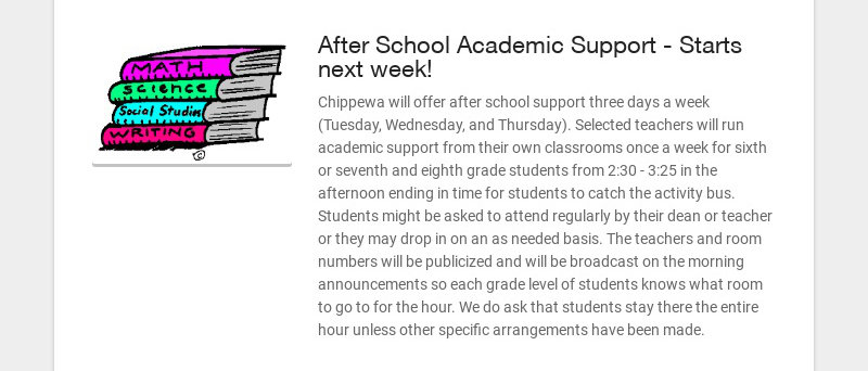 After School Academic Support - Starts next week! Chippewa will offer after school support three...
