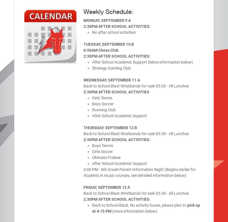 Weekly Schedule: MONDAY, SEPTEMBER 9 A 2:30PM AFTER SCHOOL ACTIVITIES: No after school activities...