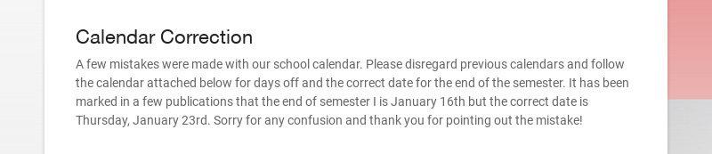 Calendar Correction A few mistakes were made with our school calendar. Please disregard previous...
