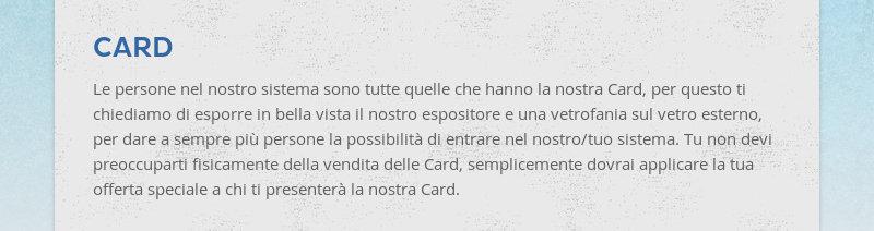 CARD Le persone nel nostro sistema sono tutte quelle che hanno la nostra Card, per questo ti...