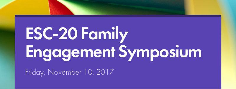ESC-20 Family Engagement SymposiumFriday, November 10, 2017