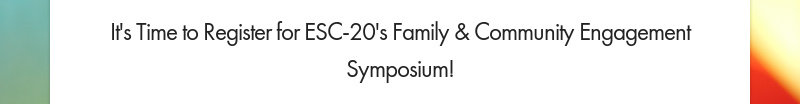 It's Time to Register for ESC-20's Family & Community Engagement Symposium!