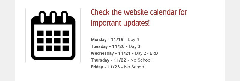 Check the website calendar for important updates! Monday - 11/19 - Day 4 Tuesday - 11/20 - Day 3...