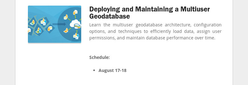 Deploying and Maintaining a Multiuser Geodatabase Learn the multiuser geodatabase architecture,...