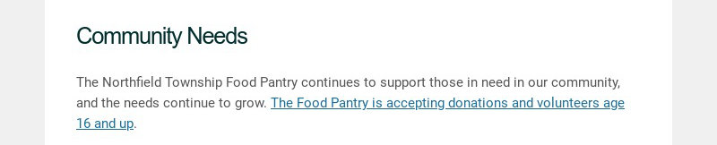 Community Needs The Northfield Township Food Pantry continues to support those in need in our...