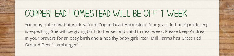 COPPERHEAD HOMESTEAD WILL BE OFF 1 WEEK You may not know but Andrea from Copperhead Homestead (our...