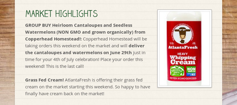 MARKET HIGHLIGHTS GROUP BUY Heirloom Cantaloupes and Seedless Watermelons (NON GMO and grown...