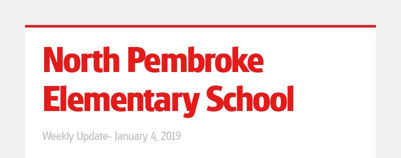 North Pembroke Elementary School Weekly Update- January 4, 2019