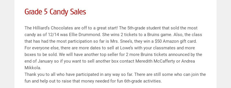 Grade 5 Candy Sales The Hilliard's Chocolates are off to a great start! The 5th-grade student...
