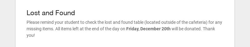 Lost and Found Please remind your student to check the lost and found table (located outside of...