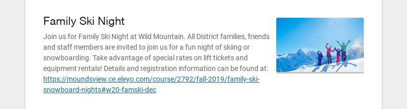 Family Ski Night Join us for Family Ski Night at Wild Mountain. All District families, friends...