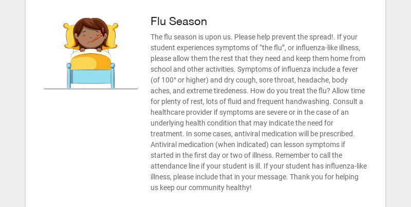 Flu Season The flu season is upon us. Please help prevent the spread!. If your student...