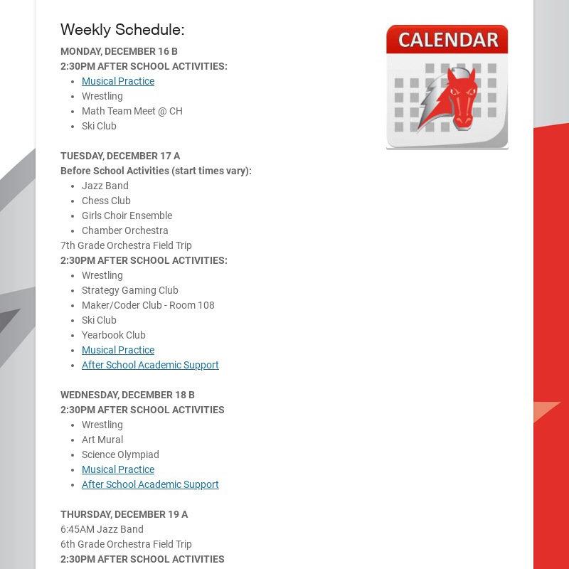 Weekly Schedule: MONDAY, DECEMBER 16 B 2:30PM AFTER SCHOOL ACTIVITIES: Musical Practice Wrestling...