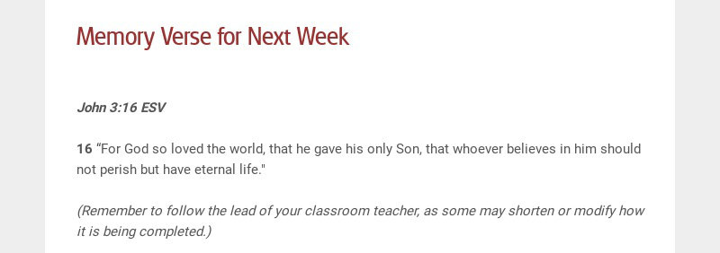 """Memory Verse for Next Week John 3:16 ESV 16 """"For God so loved the world, that he gave his..."""